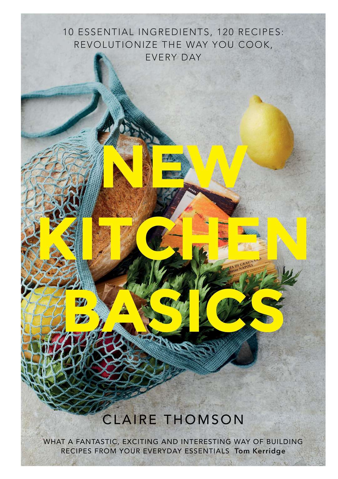 New Kitchen Basics by Claire Thomson, is published by Quadrille, priced £25. Available now. Picture: PA Photo/Sam Folan