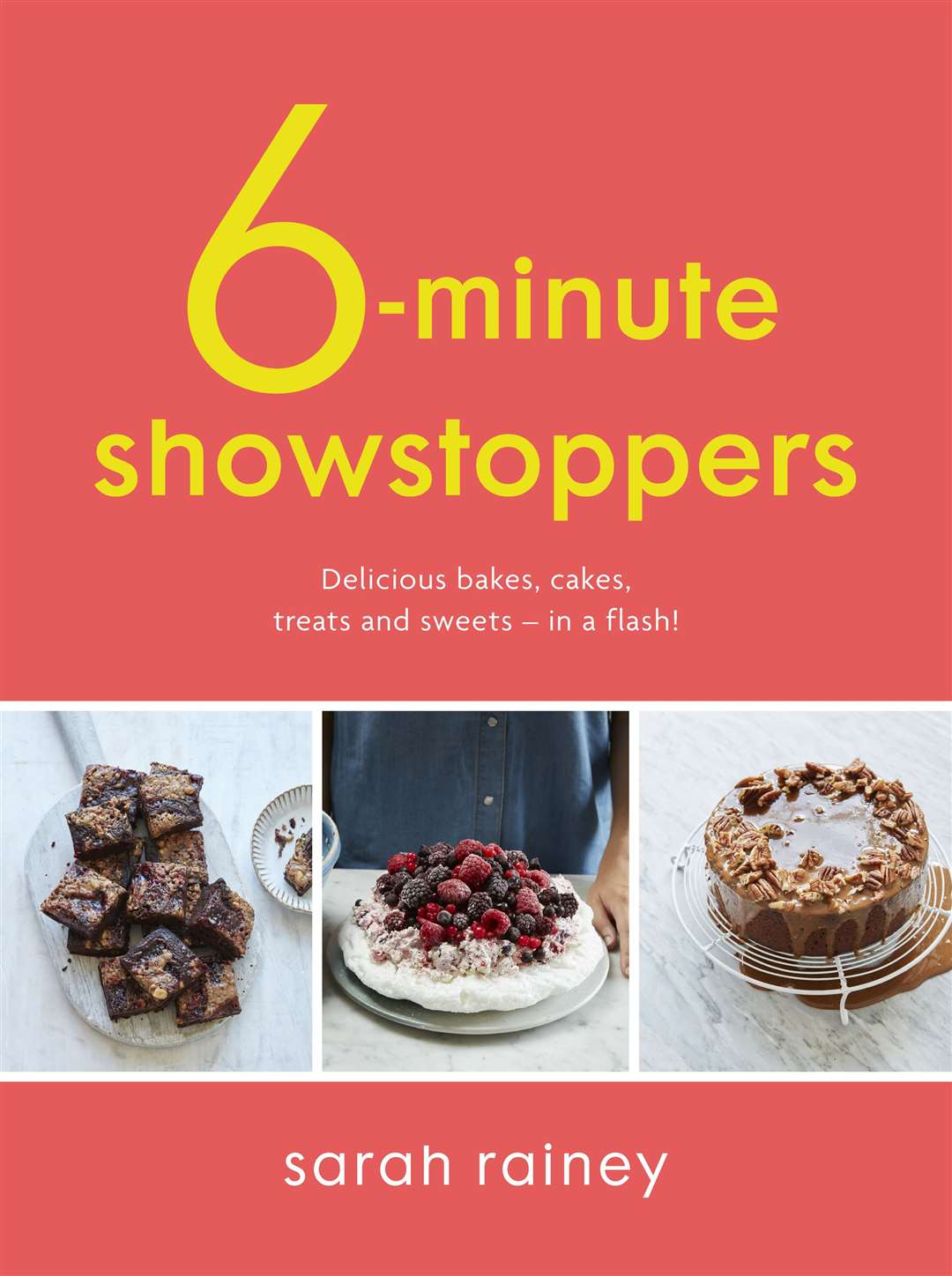 6-minute Showstoppers by Sarah Rainey.